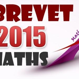 Sujet du brevet de maths 2015 avec son corrigé en pdf