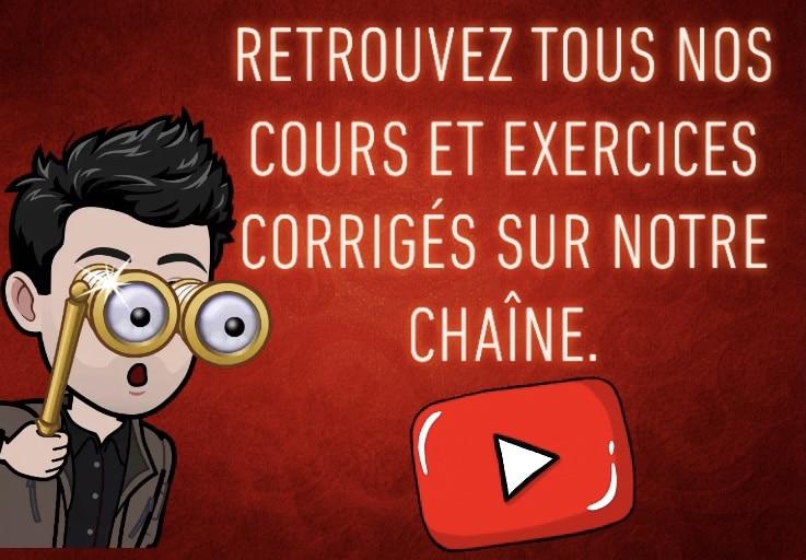 Retrouvez nos cours de maths et exercices corrigés sur notre chaîne YouTube.